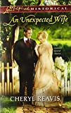 An Unexpected Wife (Love Inspired Historical) (0373829728) by Reavis, Cheryl
