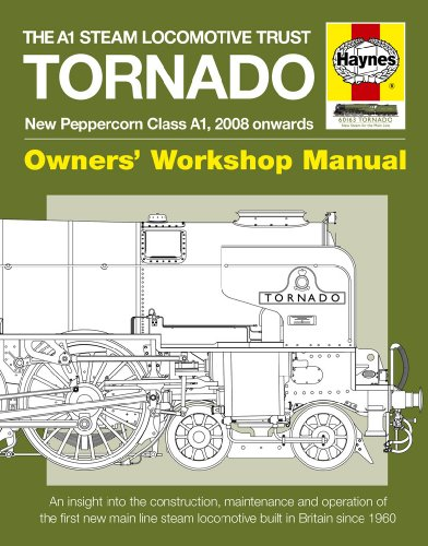 Tornado Manual: New Peppercorn Class A1 Locomotive (Owner's Workshop Manual) (Haynes Owners Workshop Manuals)
