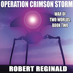Operation Crimson Storm: War of Two Worlds, Book 2 | [Robert Reginald]