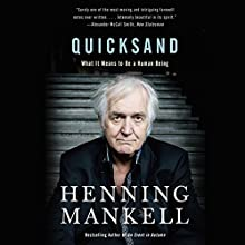 Quicksand: What It Means to Be a Human Being Audiobook by Henning Mankell Narrated by Sean Barrett
