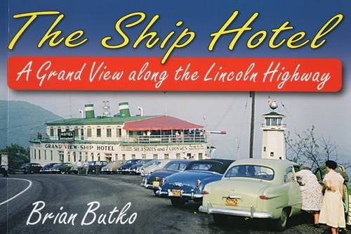 The Ship Hotel: A Grand View Along the Lincoln Highway