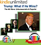 Trump: What if He Wins?: The 4th Wave...