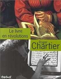Le livre en r�volutions par Chartier