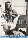 Kind of Blue: The Making of the Miles Davis Masterpiece (1862075417) by Kahn, Ashley
