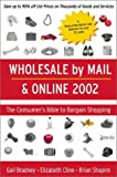 Wholesale by Mail and Online (Bargain Buyers Guide)