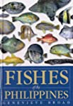 Fishes of the Philippines: A Guide to...