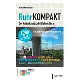"""RuhrKompakt: Der Kulturhauptstadt-Erlebnisf�hrer - Mit dem Programm von RUHR.2010von """"Achim N�llenheidt"""""""