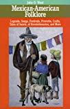 Mexican-American Folklore (American Folklore Series)
