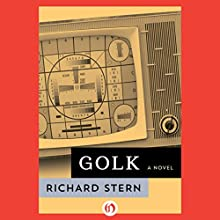 Golk: A Novel (       UNABRIDGED) by Richard Stern Narrated by Alex Hyde White