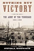Nothing but Victory: The Army of the Tennessee,1861-1865: Steven E. Woodworth: 9780375412189: Amazon.com: Books