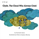 Clyde, the Cloud Who Always Cried