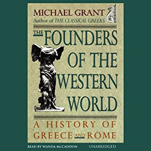 The Founders of the Western World: A History of Greece and Rome | [Michael Grant]