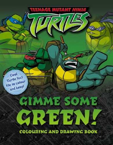 Gimme Some Green!: Colouring and Drawing Book (  Teenage Mutant Ninja Turtles  ) PDF