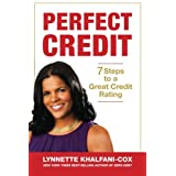 Perfect Credit: 7 Steps to a Great Credit Rating ~ Lynnette Khalfani