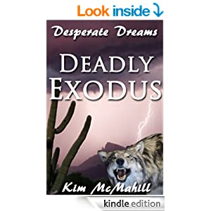 http://www.amazon.com/Deadly-Exodus-Desperate-Dreams-McMahill-ebook/dp/B007VOK2NS/ref=sr_1_1?ie=UTF8&qid=1405688597&sr=8-1&keywords=deadly+exodus
