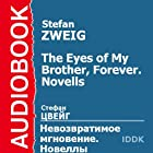 The Eyes of My Brother, Forever [Russian Edition] (       UNABRIDGED) by Stefan Zweig Narrated by Arina Lanskaya