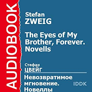 The Eyes of My Brother, Forever | [Stefan Zweig]