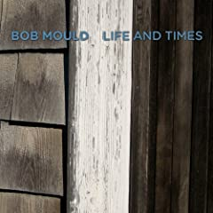 Bob Mould - Life and Times