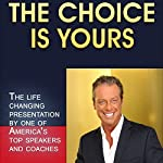 The Choice is Yours: Six Keys to Putting Your Best into Action   Todd Newton