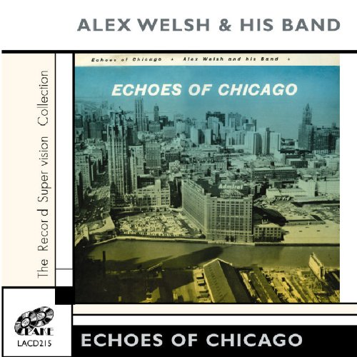 Echoes of Chicago by Alex Welsh & His Band
