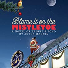 Blame It on the Mistletoe Audiobook by Joyce Magnin Narrated by Kate Udall