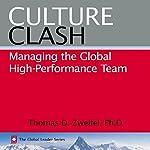 Culture Clash: Managing the Global High-Performance Team: The Global Leader Series, Book 2 | Thomas D. Zweifel