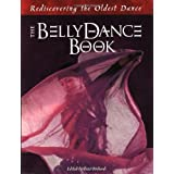 The Belly Dance Book : Rediscovering the Oldest Dance ~ Tazz Richards