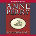 Bethlehem Road (       UNABRIDGED) by Anne Perry Narrated by Davina Porter