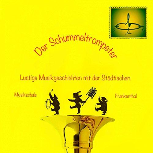 der-schummeltrompeter-lustige-musikgeschichten-mit-der-stadtischen-musikschule-frankenthal