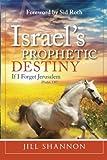 Israels Prophetic Destiny: If I Forget Jerusalem (Psalm 137)