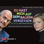 Du hast mich auf dem Balkon vergessen: Das Beste aus SMSvonGesternNacht.de | Anne Koch,Axel Lilienblum