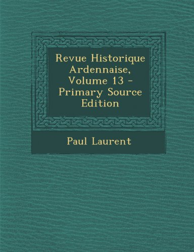 Revue Historique Ardennaise, Volume 13