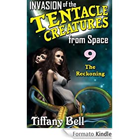 Invasion of the Tentacle Creatures from Space 9: The Reckoning (Sci-Fi Erotica)