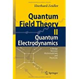 Quantum Field Theory II: Quantum Electrodynamics: A Bridge between Mathematicians and Physicistsby Eberhard Zeidler