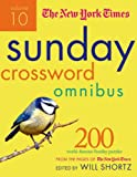 The New York Times Sunday Crossword Omnibus, Volume 10: 200 World Famous Sunday Puzzles from the Pages of the New York Times (New York Times Sunday Crosswords Omnibus)