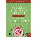 Animal, Vegetable, Miracle: A Year of Food Life ~ Barbara Kingsolver