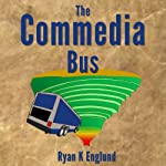 The Commedia Bus | Ryan K. Englund