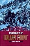Touring the Italian Front 1917 - 1919 (Battleground Europe)