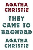 Agatha Christie They Came to Baghdad (Agatha Christie Facsimile Edtn)