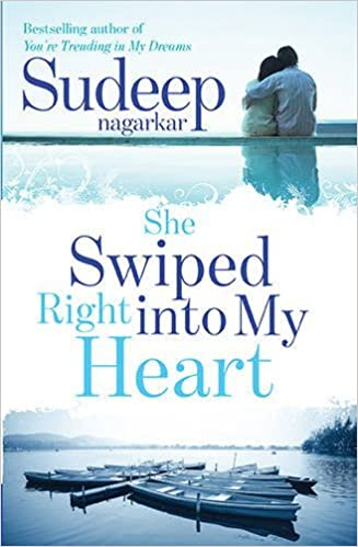 All Sudeep Nagarkar Books List : She Swiped Right into My Heart