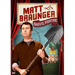 Matt Braunger: Shovel Fighter!