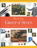 Meet the Group of Seven (Snapshots: Images of People and Places in History) (1550746944) by Wistow, David