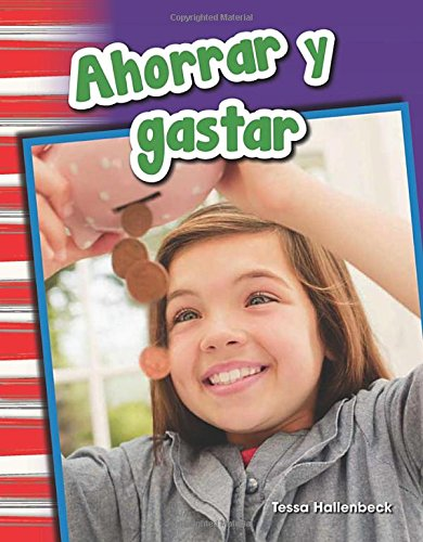 Ahorrar y gastar (Saving and Spending) (Spanish Version) (Social Studies Readers : Content and Literacy) (Spanish Edition)