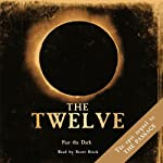 The Twelve: Book Two of The Passage Trilogy (       UNABRIDGED) by Justin Cronin Narrated by Scott Brick