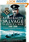 Admiralty Salvage in Peace and War 19...