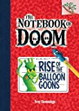 The Notebook of Doom #1: Rise of the Balloon Goons (A Branches Book) - Library Edition