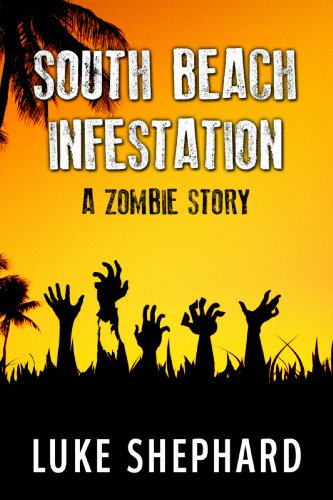 South Beach Infestation (A Zombie Story)