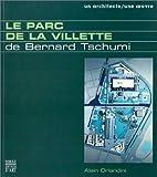 echange, troc Alain Orlandini - Le Parc de la Villette de Bernard Tschumi