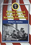 img - for William Howard Taft and the First Motoring Presidency, 1909-1913 book / textbook / text book