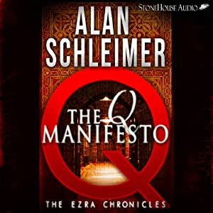 The Q Manifesto: The Ezra Chronicles, Book 1 | [Alan Schleimer]
